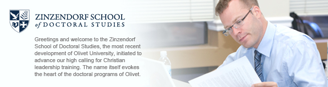Olivet University Doctoral Program, Zinzendorf school of Doctoral Studies