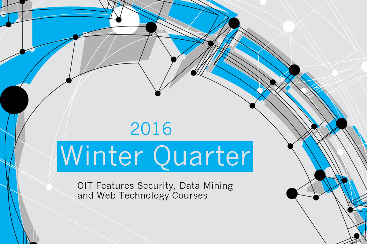 OIT to Feature Security, Data Mining, Web Tech Winter Courses